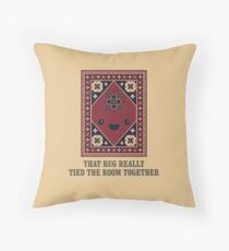 The Big Lebowski - Rug - That Rug Really Tied The Room Together Throw Pillow