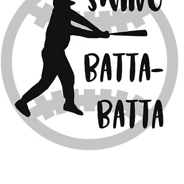 Swing batta-batta, chant, quote, baseball fun graphic unisex by bobdvending