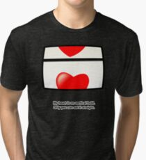 My heart is on vertical hold. Only you can set it straight. Tri-blend T-Shirt