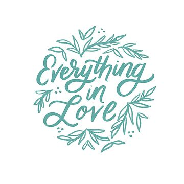 Everything in love by ehoehenr