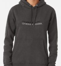Chaos isn't a pit Chaos is a ladder Pullover Hoodie