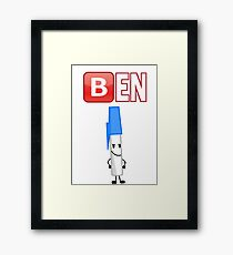 My legal name is actually Ben Framed Print