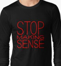 Stop Talking Sense Long Sleeve T-Shirt