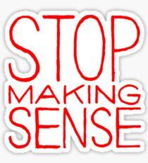 Stop Talking Sense Sticker