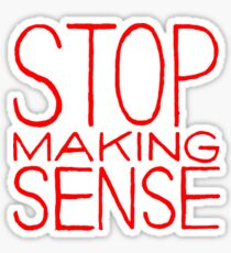 Stop Talking Sense Sticker