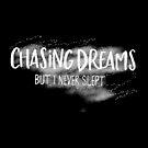 Chasing Dreams  by Sophersgreen