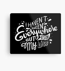 I haven't been everywhere but it's on my list - Calligraphic hand writing Metal Print