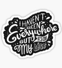 I haven't been everywhere but it's on my list - Calligraphic hand writing Sticker