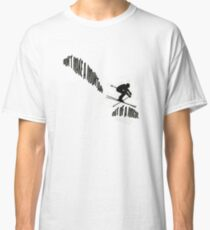 Don't Make a Mountain Out of a Mogul - Skier Classic T-Shirt