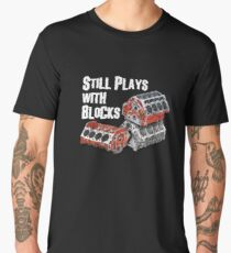 Still Plays With Blocks Men's Premium T-Shirt
