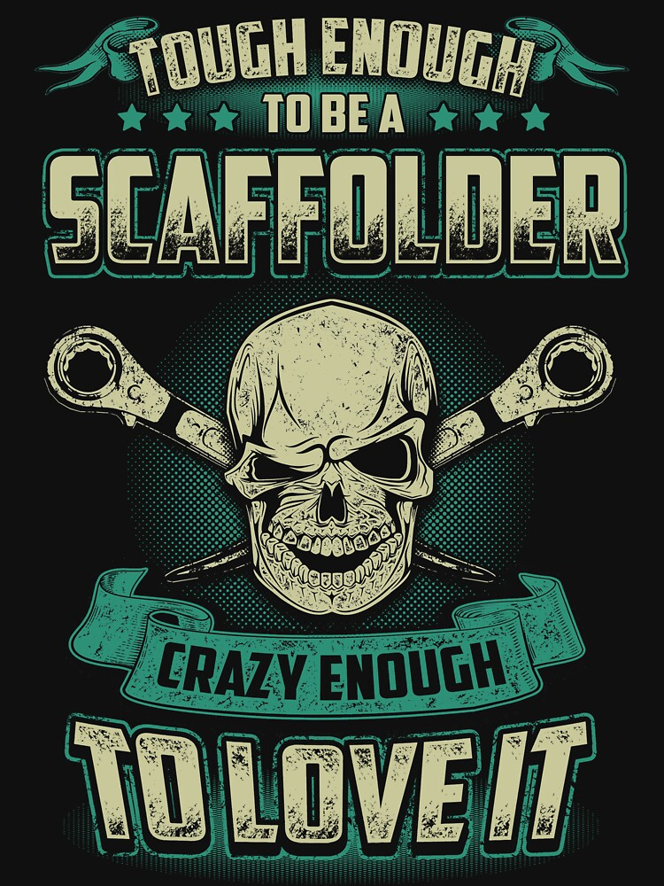 SCAFFOLDER LOVE TO IT by todayshirt