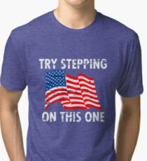 TRY STEPPING ON THIS ONE! Tri-blend T-Shirt