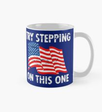 TRY STEPPING ON THIS ONE! Mug