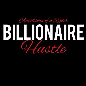 Billionaire Hustle by FERRARIZB222