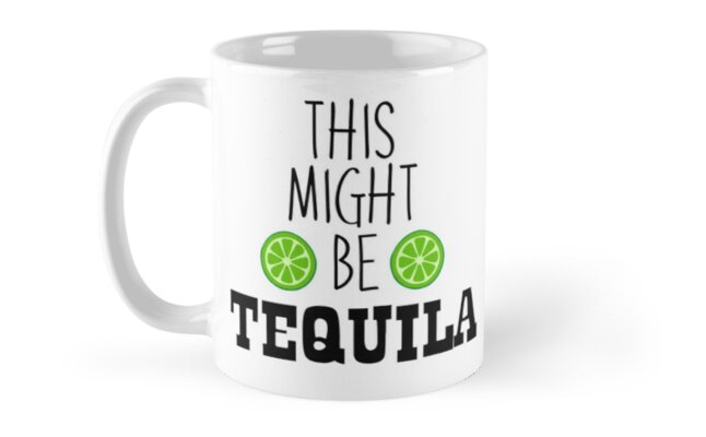 This might be tequila funny sarcastic rude coffee mug by stennythegreat