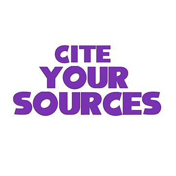 Cite Your Sources Purple by DiddlyDoo