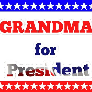 Grandma for president by Popsmash