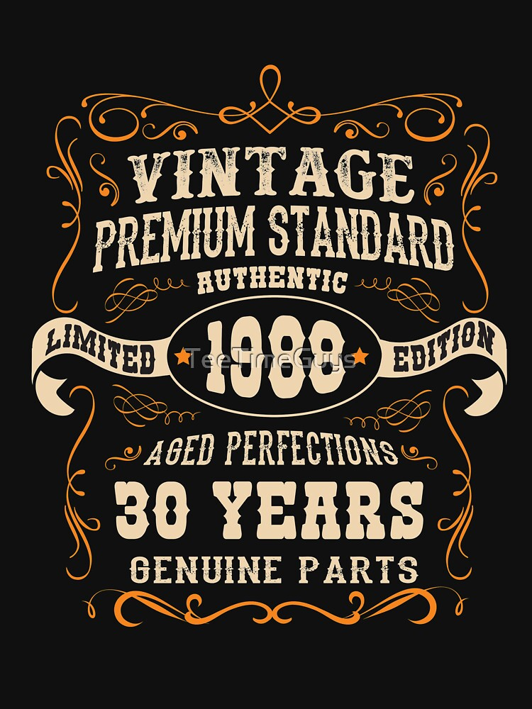 Vintage 30th Birthday  - Antique Made In 1988  by TeeTimeGuys