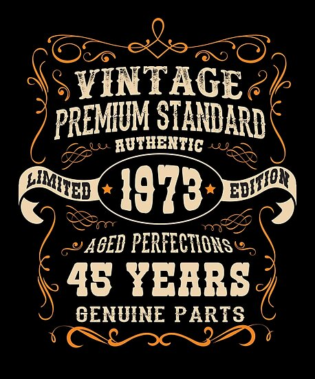 45th birthday Vintage 45th Birthday   Antique Made In 1973 Posters by  45th birthday
