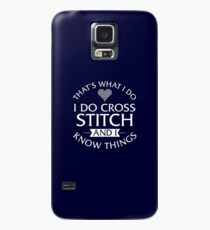 That's What I Do I Do Cross Stitch And I Know Things T-Shirt Case/Skin for Samsung Galaxy