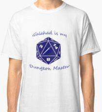 Galahad is my Dungeon Master Classic T-Shirt