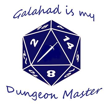 Galahad is my Dungeon Master by ErinFroehlich