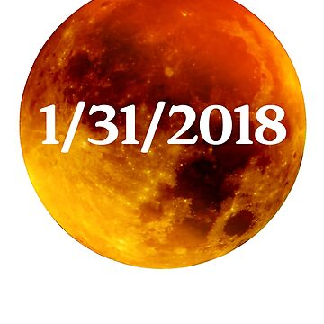 Super Blue Blood Moon (Lunar Trifecta) 1/31/2018 Tee Shirt by ResonantlyLush