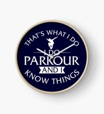 That's What I Do I Do Parkour And I Know Things T-Shirt Clock