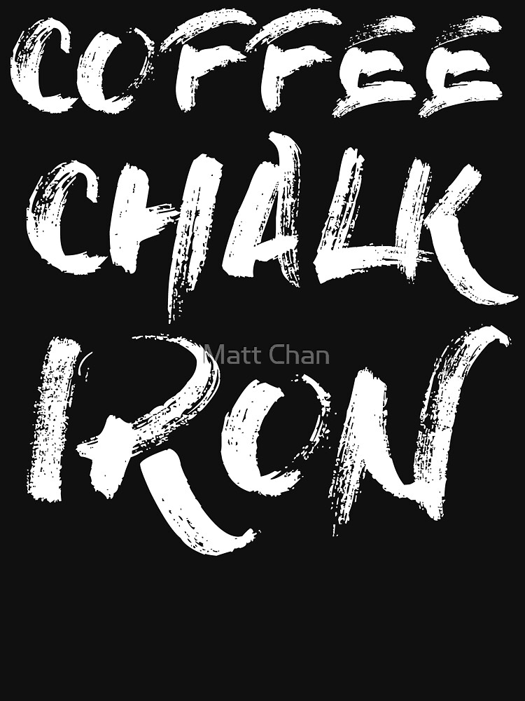 Coffee, Chalk and Iron by mchanfitness