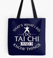 That's What I Do I Do Tai Chi And I Know Things T-Shirt Tote Bag