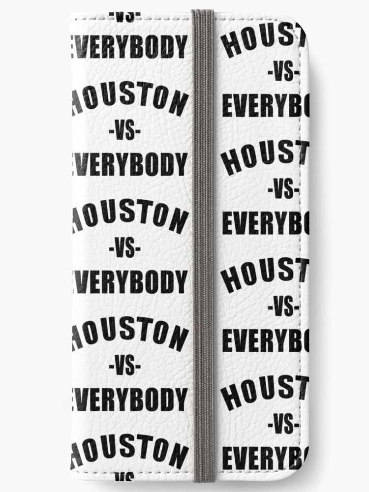Houston Vs Everybody Iphone Wallets By Red One48