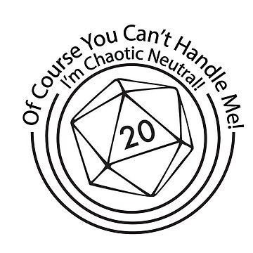 Just Chaotic Neutral Dificulties Graphic T Shirt By Spaceypup