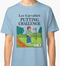 Lee Carvano's Putting Challenge  Classic T-Shirt