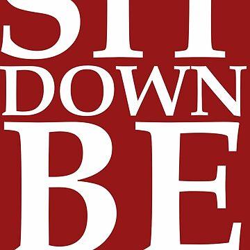 Sit Down Be Humble by konderosmia