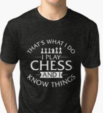 Camiseta de tejido mixto Eso es lo que hago Juego ajedrez y sé cosas