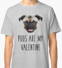 Pugs Are My Valentine Classic T-Shirt