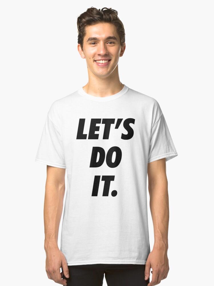 Let's Do It Classic T-Shirt Front