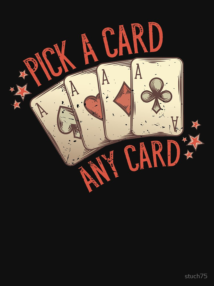 Pick A Card, Any Card by stuch75