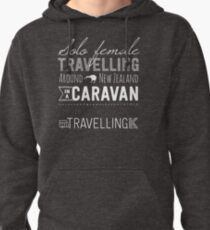 SOLO FEMALE TRAVELLING AROUND NEW ZEALAND IN A CARAVAN Pullover Hoodie