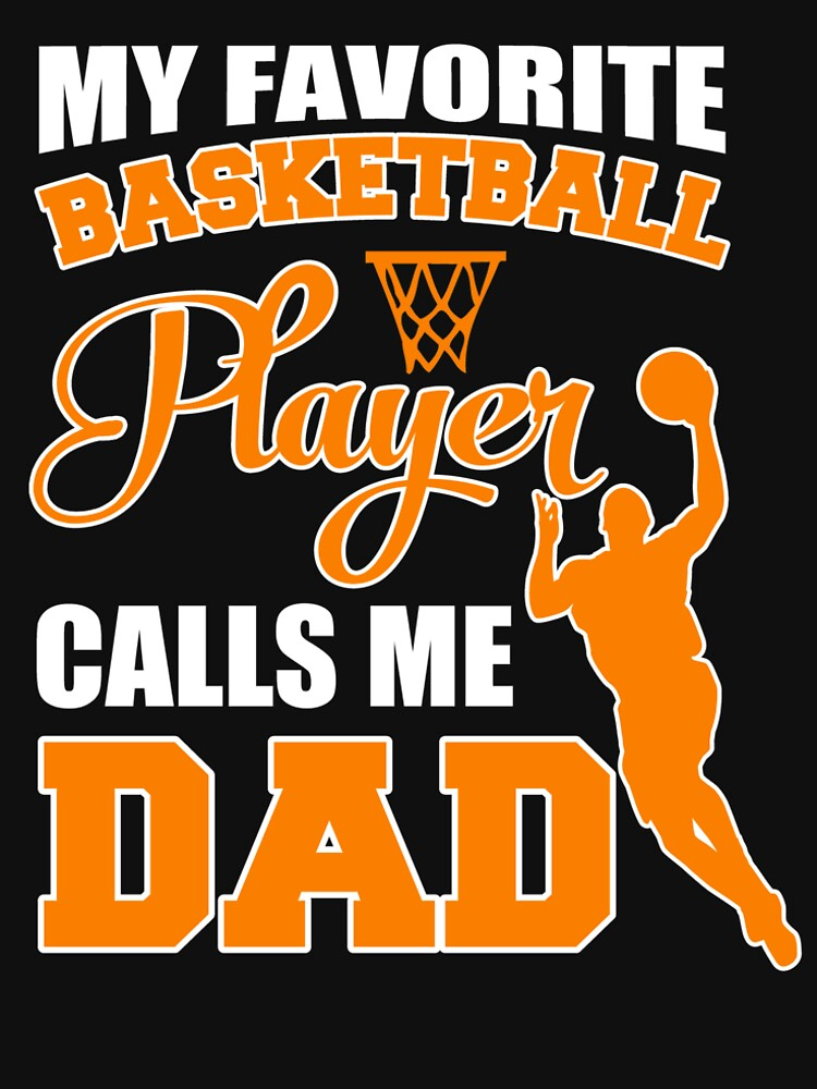 275c0747 Cool Costume For Dad. T-Shirt Ideas From Basketball Son. by phungngocquynh