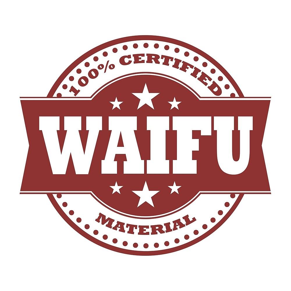 100% Waifu Material by MangaXai