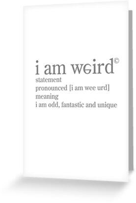 Fantastic I am weird by crayonista