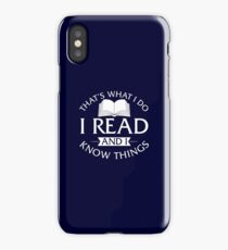 That's What I Do I Read And I Know Things iPhone Case/Skin