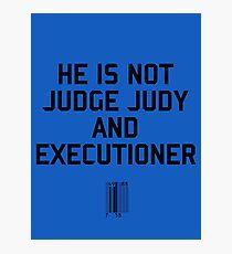 Judge Judy and Executioner Photographic Print