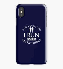 That's What I Do I Run And I Know Things iPhone Case/Skin