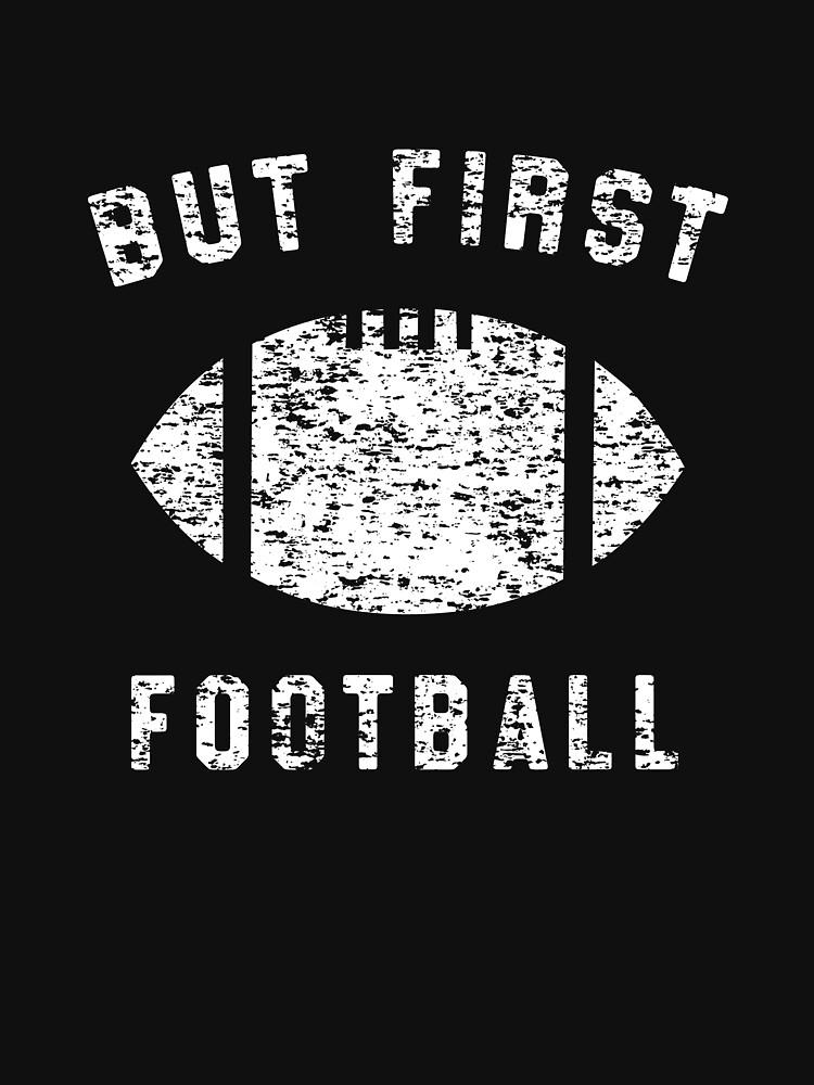 But First Football by sportsfan