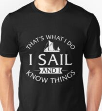 That's What I Do I Sail And I Know Things Unisex T-Shirt