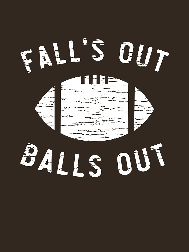 Fall's Out Balls Out by sportsfan