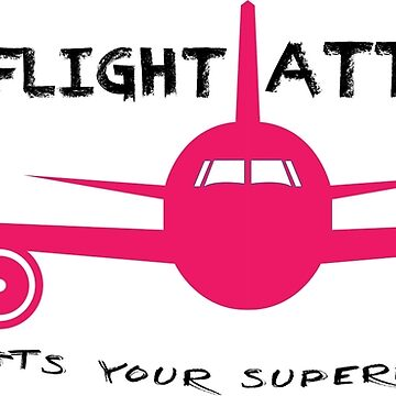 Ladies I'm a Flight Attendant whats your Superpower? by ThreeCrowns