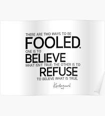 fooled: believe, refuse to believe - kierkegaard Poster